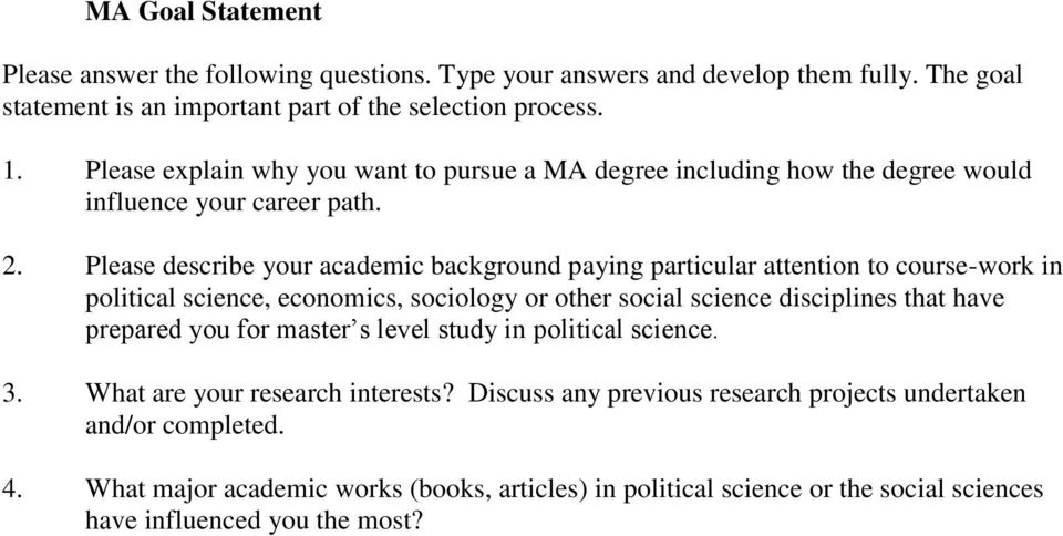 Please describe your academic background paying particular attention to course-work in political science, economics, sociology or other social science disciplines that have prepared