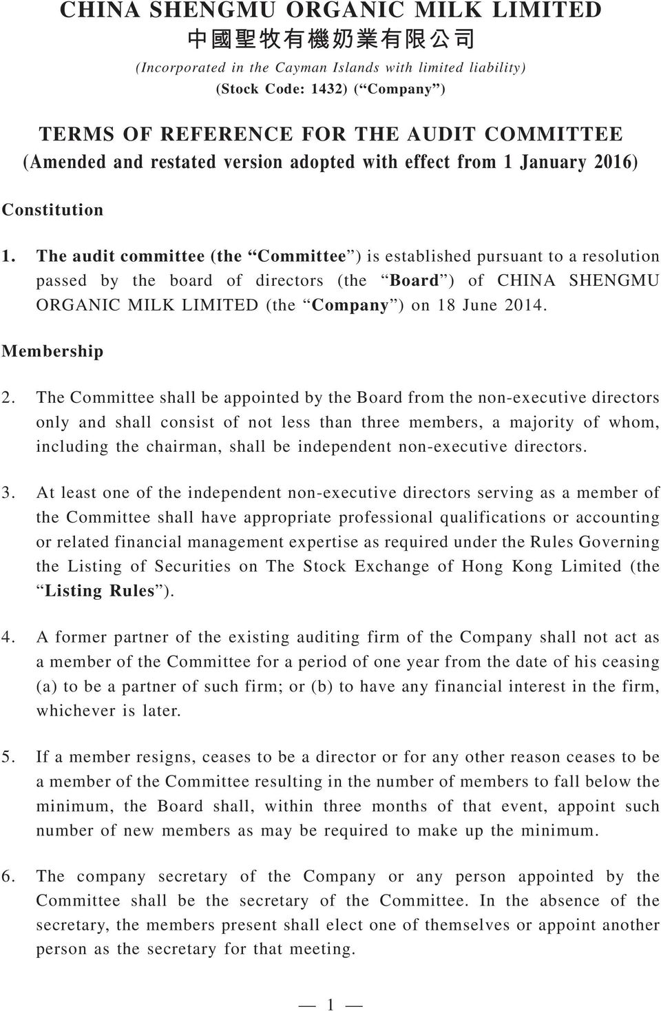 The audit committee (the Committee ) is established pursuant to a resolution passed by the board of directors (the Board ) of CHINA SHENGMU ORGANIC MILK LIMITED (the Company ) on 18 June 2014.