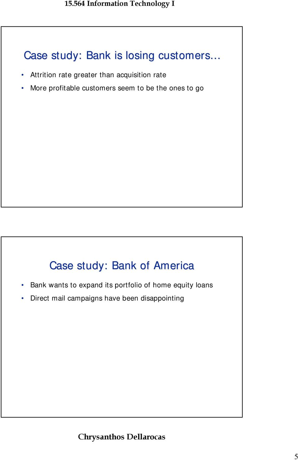 go Case study: Bank of America Bank wants to expand its portfolio