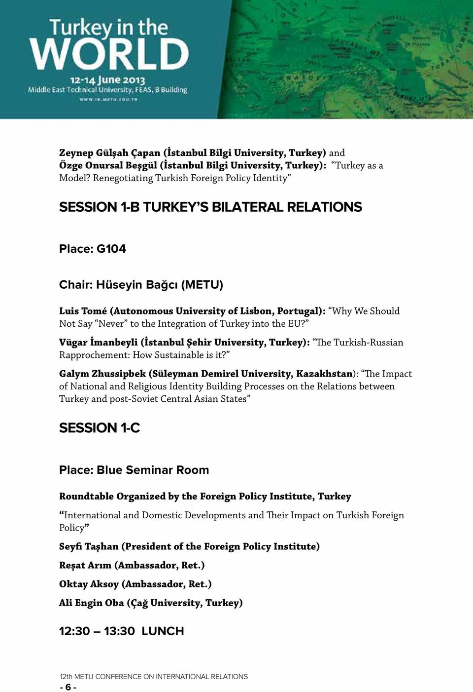 Say Never to the Integration of Turkey into the EU? Vügar İmanbeyli (İstanbul Şehir University, Turkey): The Turkish-Russian Rapprochement: How Sustainable is it?
