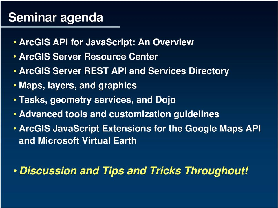 services, and Dojo Advanced tools and customization guidelines ArcGIS JavaScript