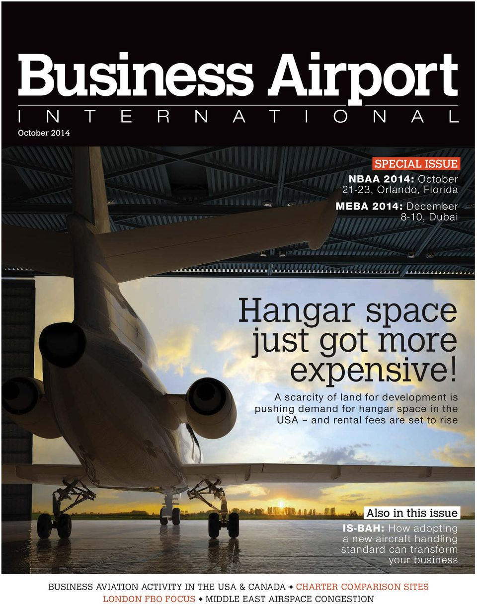 A scarcity of land for development is pushing demand for hangar space in the USA and rental fees are set to rise Also in