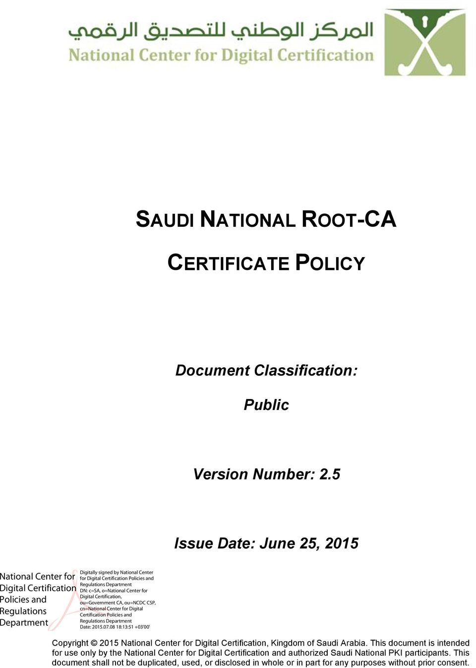 Department DN: c=sa, o=national Center for Digital Certification, ou=government CA, ou=ncdc CSP, cn=national Center for Digital Certification Policies and Regulations Department Date: 2015.07.