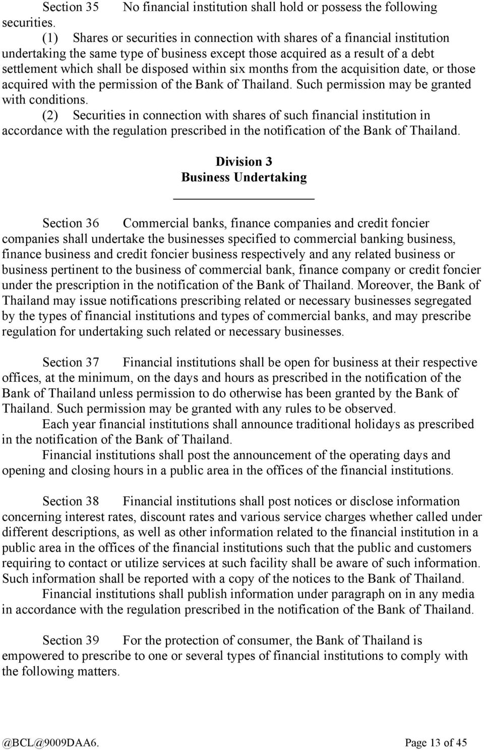 within six months from the acquisition date, or those acquired with the permission of the Bank of Thailand. Such permission may be granted with conditions.