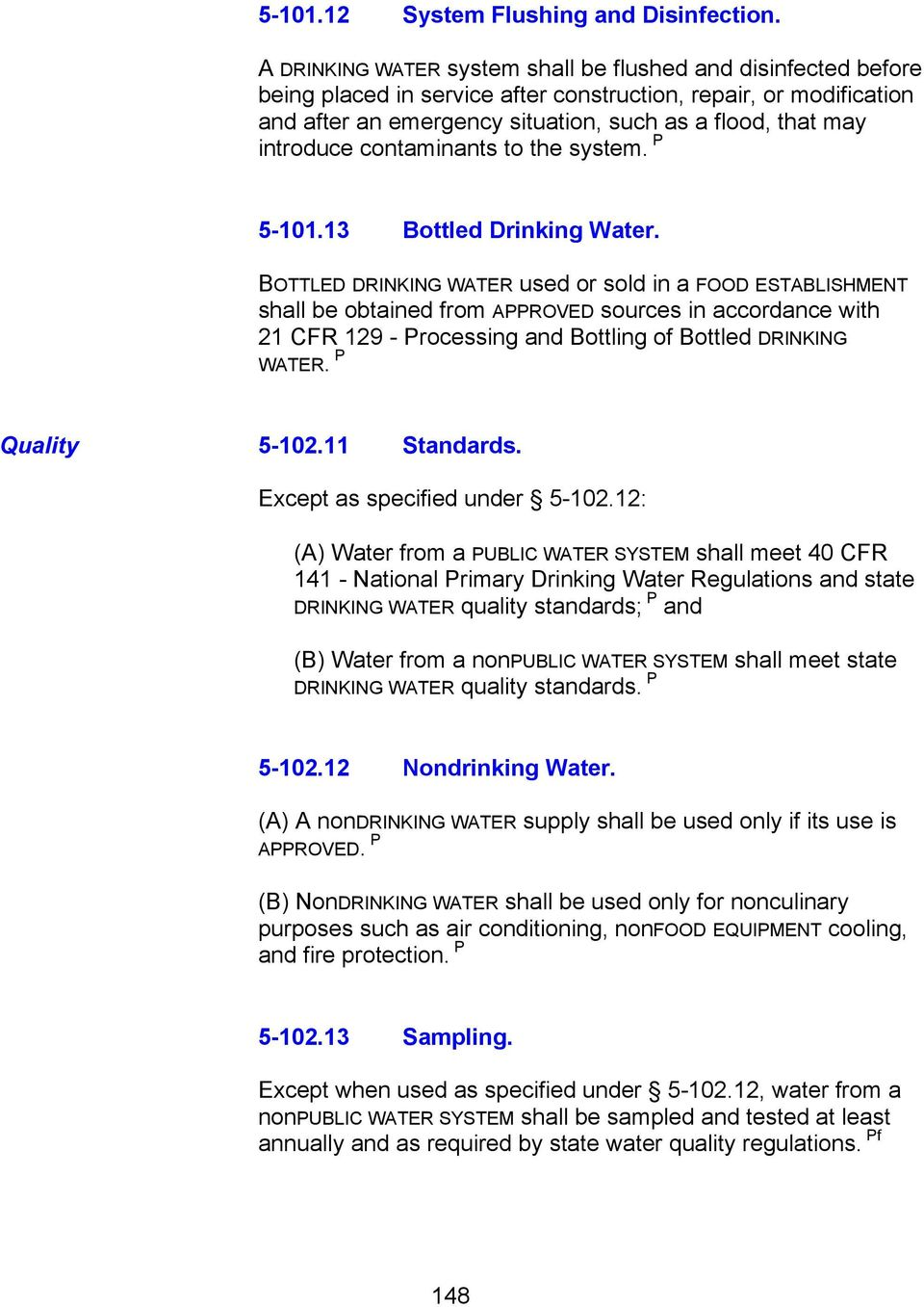 introduce contaminants to the system. P 5-101.13 Bottled Drinking Water.