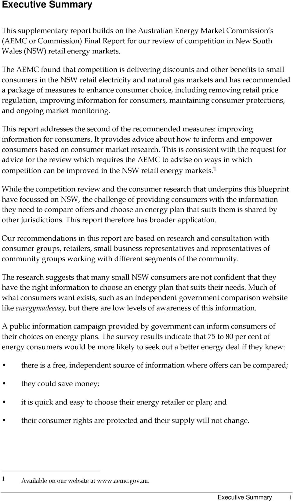 The AEMC found that competition is delivering discounts and other benefits to small consumers in the NSW retail electricity and natural gas markets and has recommended a package of measures to