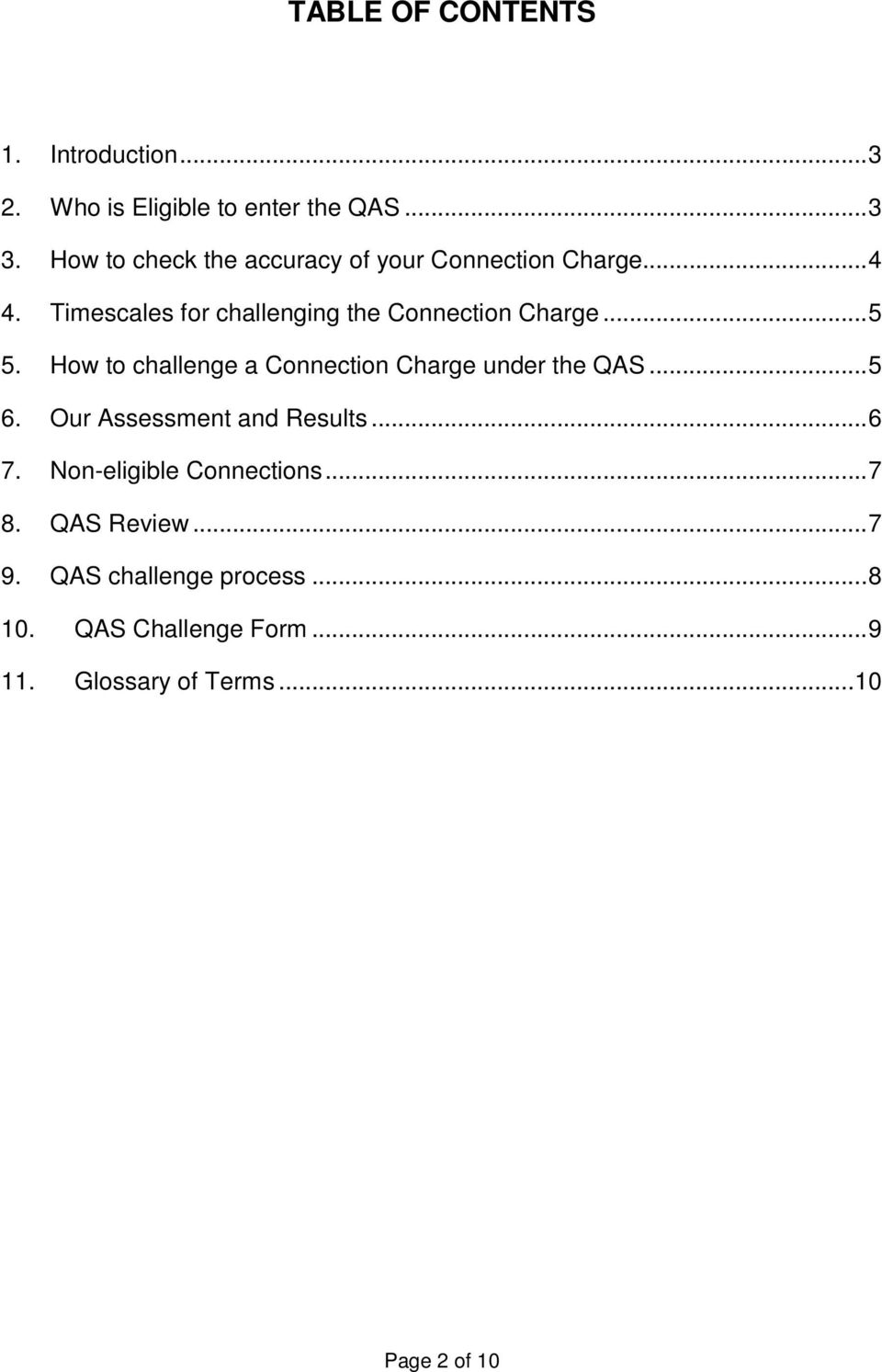 ..5 5. How to challenge a Connection Charge under the QAS...5 6. Our Assessment and Results...6 7.