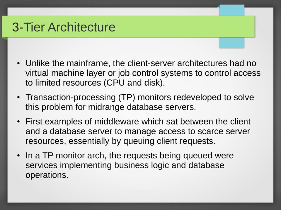 Transaction-processing (TP) monitors redeveloped to solve this problem for midrange database servers.