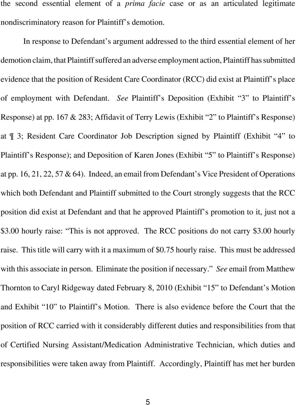 position of Resident Care Coordinator (RCC) did exist at Plaintiff s place of employment with Defendant. See Plaintiff s Deposition (Exhibit 3 to Plaintiff s Response) at pp.