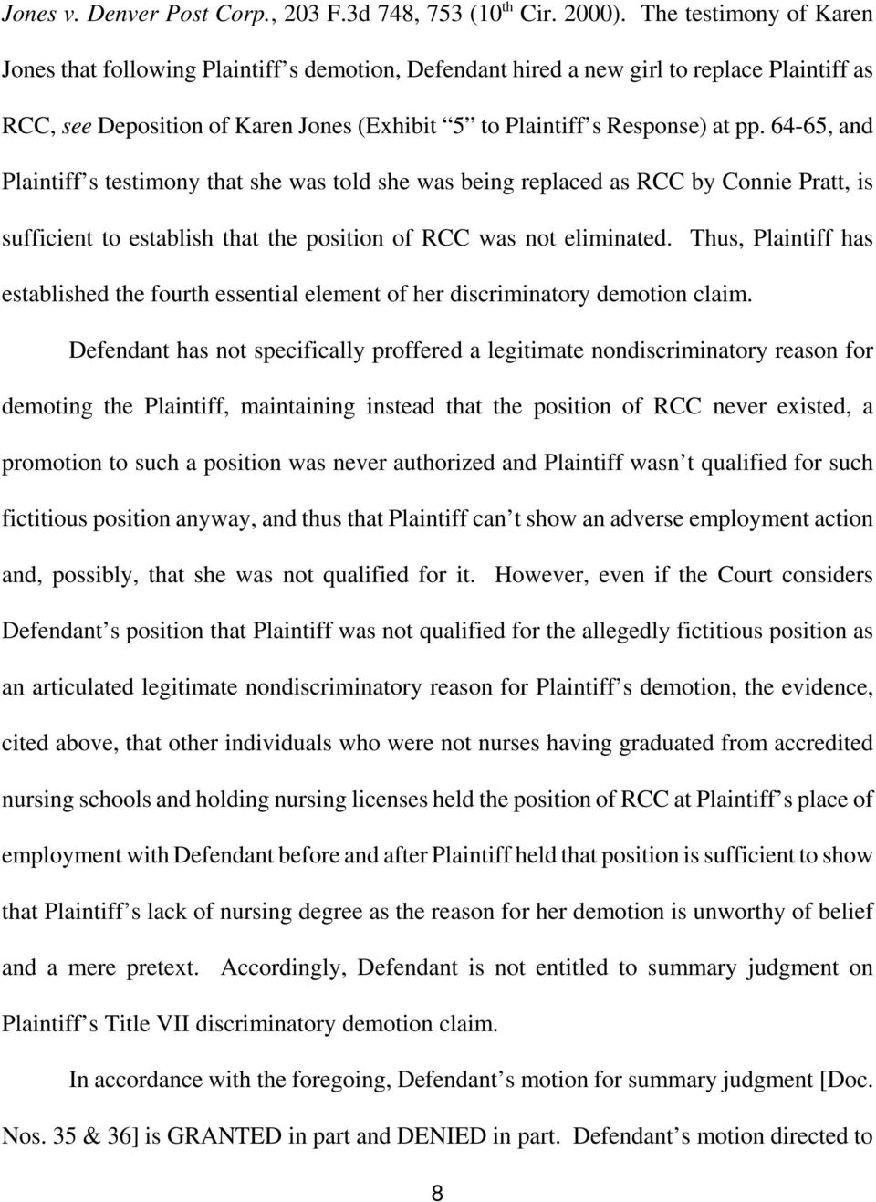 64-65, and Plaintiff s testimony that she was told she was being replaced as RCC by Connie Pratt, is sufficient to establish that the position of RCC was not eliminated.