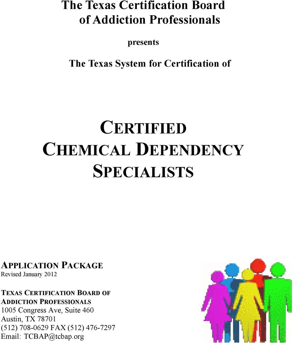 Revised January 2012 TEXAS CERTIFICATION BOARD OF ADDICTION PROFESSIONALS 1005