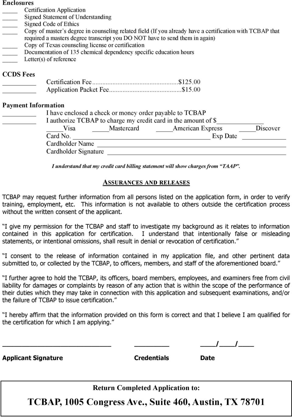 Letter(s) of reference CCDS Fees Certification Fee... $125.00 Application Packet Fee... $15.