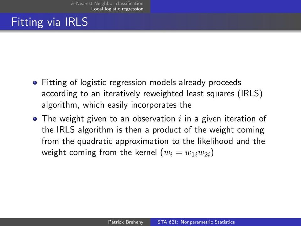 observation i in a given iteration of the IRLS algorithm is then a product of the weight coming