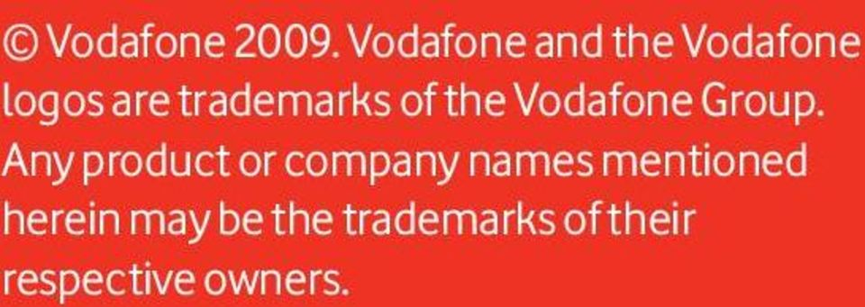 trademarks of the Vodafone Group.