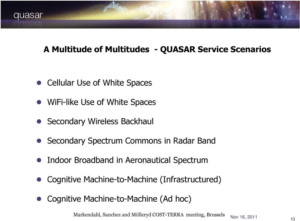 Broadband in Aeronautical Spectrum Cognitive Machine-to-Machine (Infrastructured) Cognitive