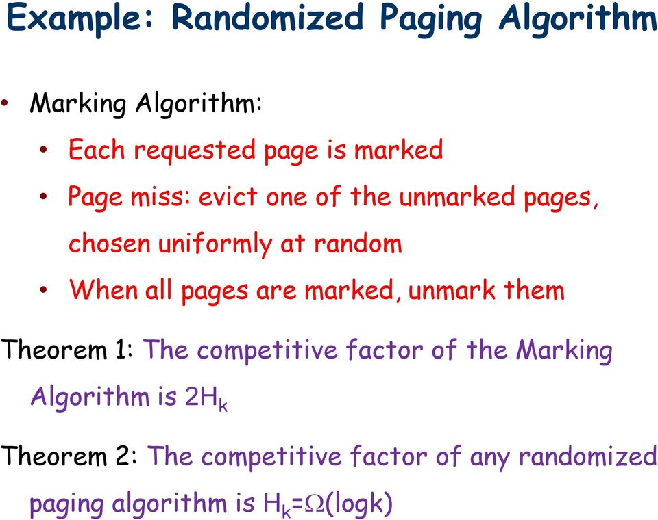 are marked, unmark them Theorem 1: The competitive factor of the Marking Algorithm is