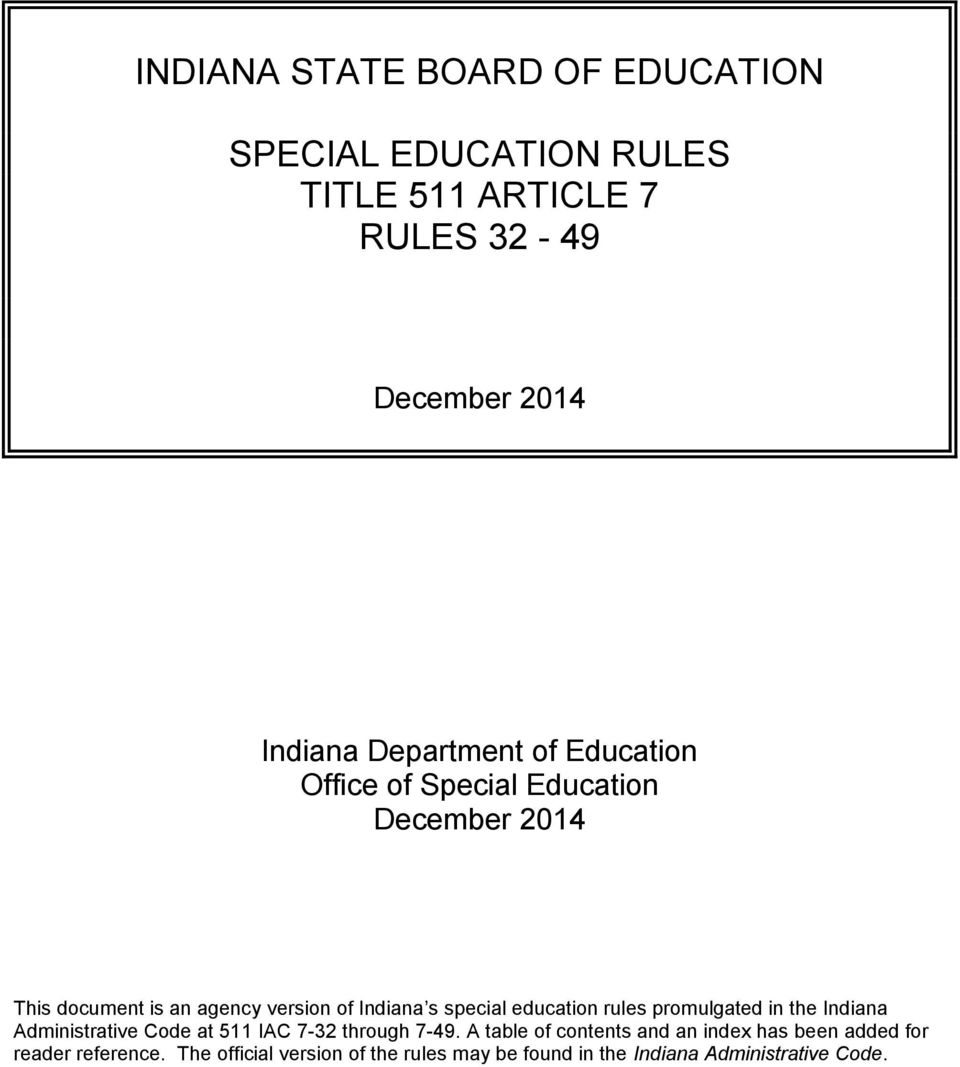 special education rules promulgated in the Indiana Administrative Code at 511 IAC 7-32 through 7-49.