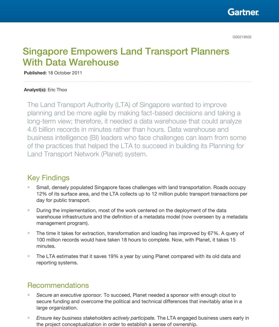 Data warehouse and business intelligence (BI) leaders who face challenges can learn from some of the practices that helped the LTA to succeed in building its Planning for Land Transport Network