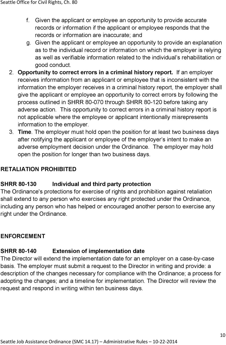 individual s rehabilitation or good conduct. 2. Opportunity to correct errors in a criminal history report.
