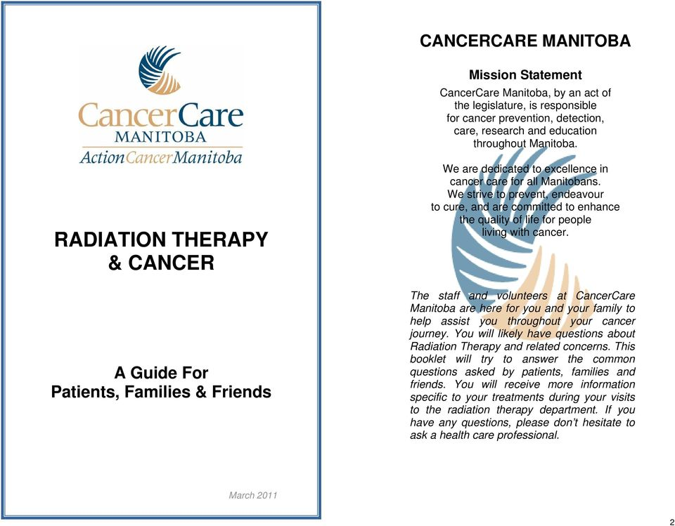 We strive to prevent, endeavour to cure, and are committed to enhance the quality of life for people living with cancer.