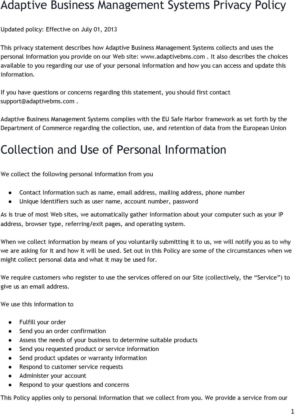 It also describes the choices available to you regarding our use of your personal information and how you can access and update this information.