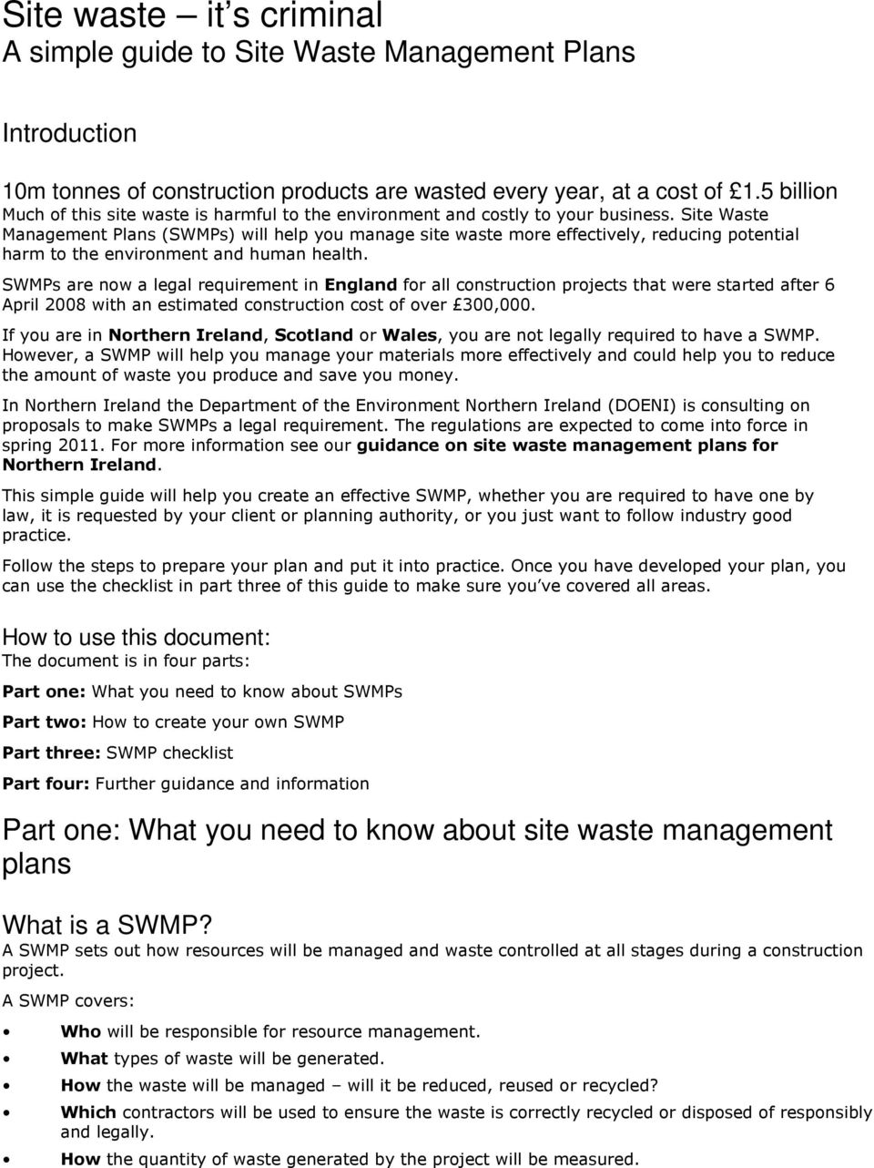 Site Waste Management Plans (SWMPs) will help you manage site waste more effectively, reducing potential harm to the environment and human health.
