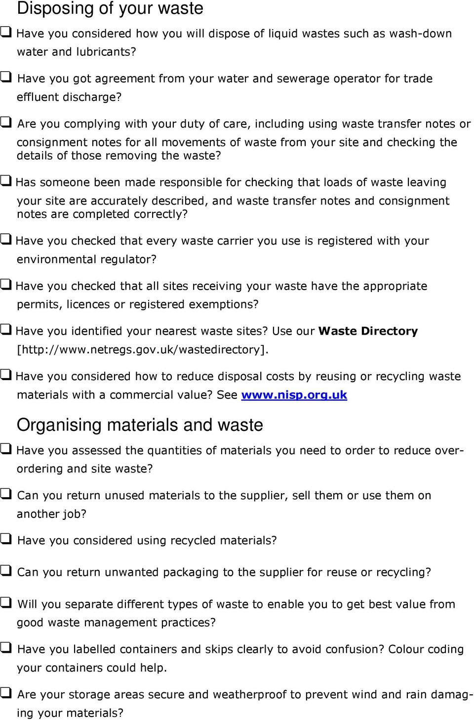 Are you complying with your duty of care, including using waste transfer notes or consignment notes for all movements of waste from your site and checking the details of those removing the waste?