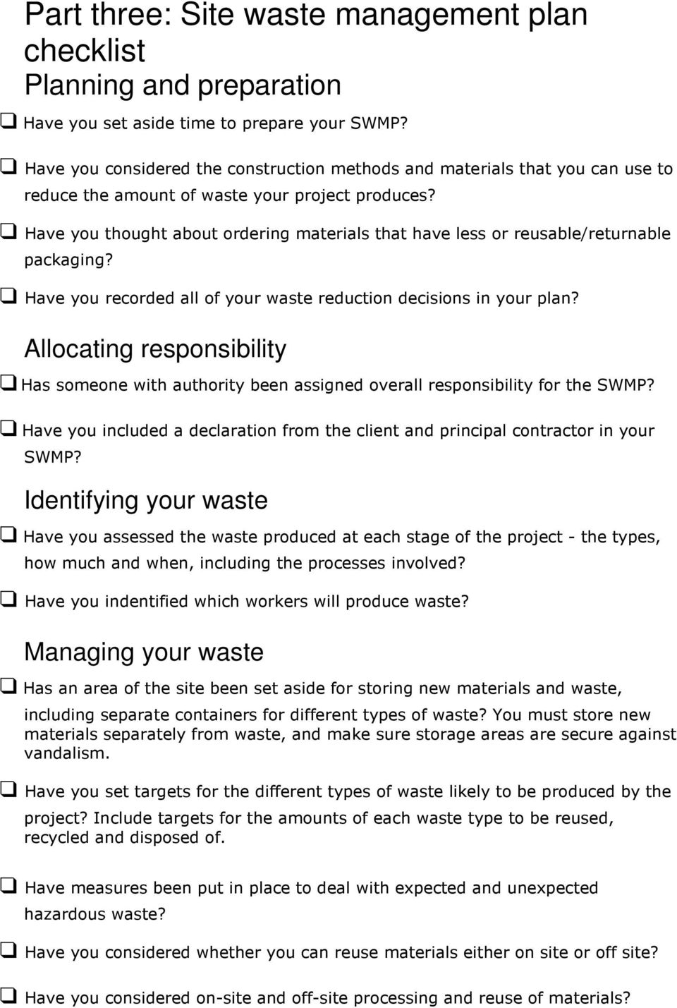 Have you thought about ordering materials that have less or reusable/returnable packaging? Have you recorded all of your waste reduction decisions in your plan?