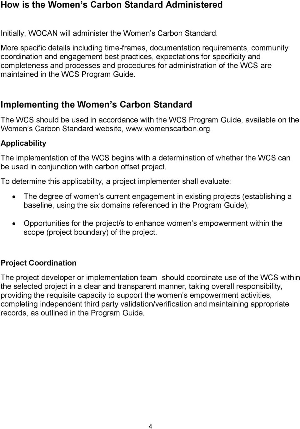 procedures for administration of the WCS are maintained in the WCS Program Guide.