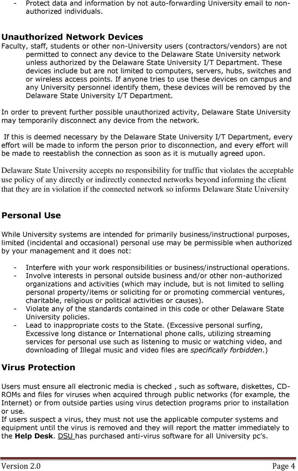 authorized by the Delaware State University I/T Department. These devices include but are not limited to computers, servers, hubs, switches and or wireless access points.