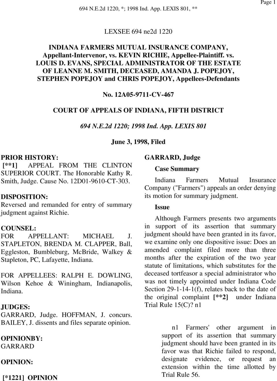 The Honorable Kathy R. Smith, Judge. Cause No. 12D01-9610-CT-303. DISPOSITION: Reversed and remanded for entry of summary judgment against Richie. COUNSEL: FOR APPELLANT: MICHAEL J.