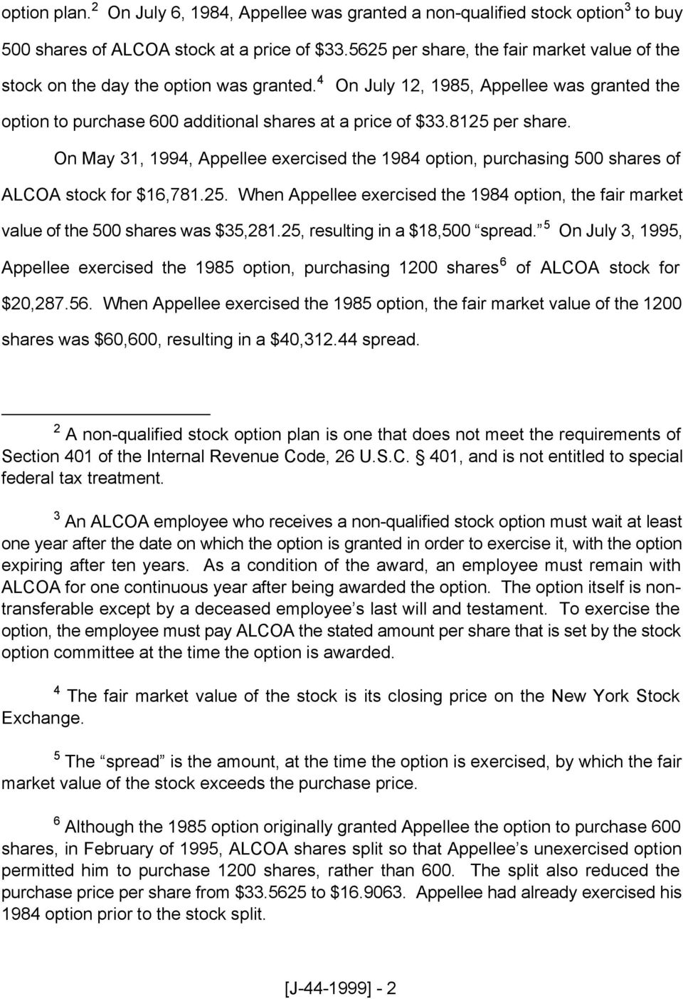 8125 per share. On May 31, 1994, Appellee exercised the 1984 option, purchasing 500 shares of ALCOA stock for $16,781.25. When Appellee exercised the 1984 option, the fair market value of the 500 shares was $35,281.