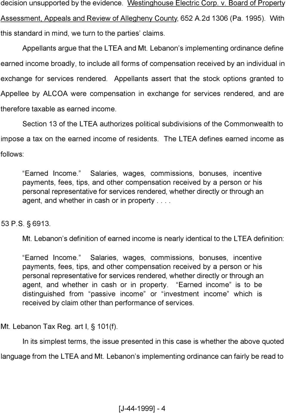 Lebanon s implementing ordinance define earned income broadly, to include all forms of compensation received by an individual in exchange for services rendered.