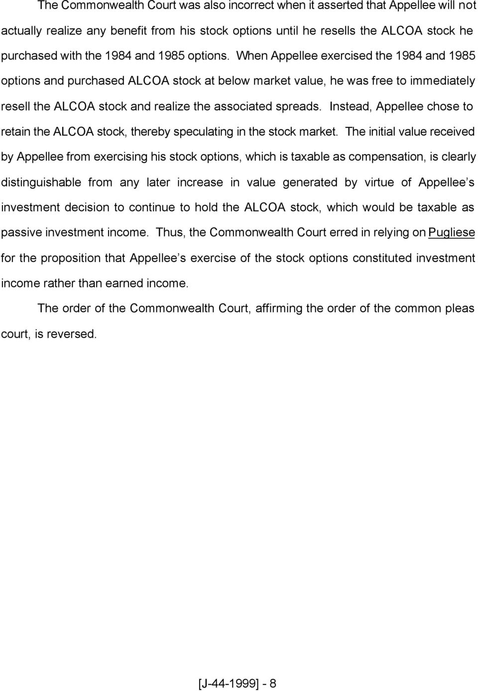 Instead, Appellee chose to retain the ALCOA stock, thereby speculating in the stock market.