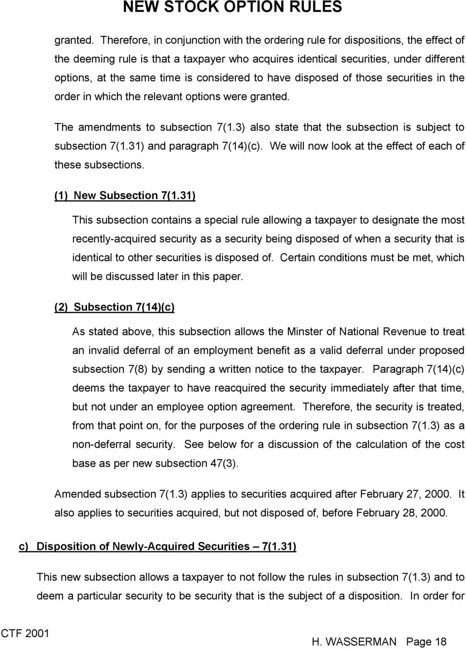 considered to have disposed of those securities in the order in which the relevant options were  The amendments to subsection 7(1.3) also state that the subsection is subject to subsection 7(1.