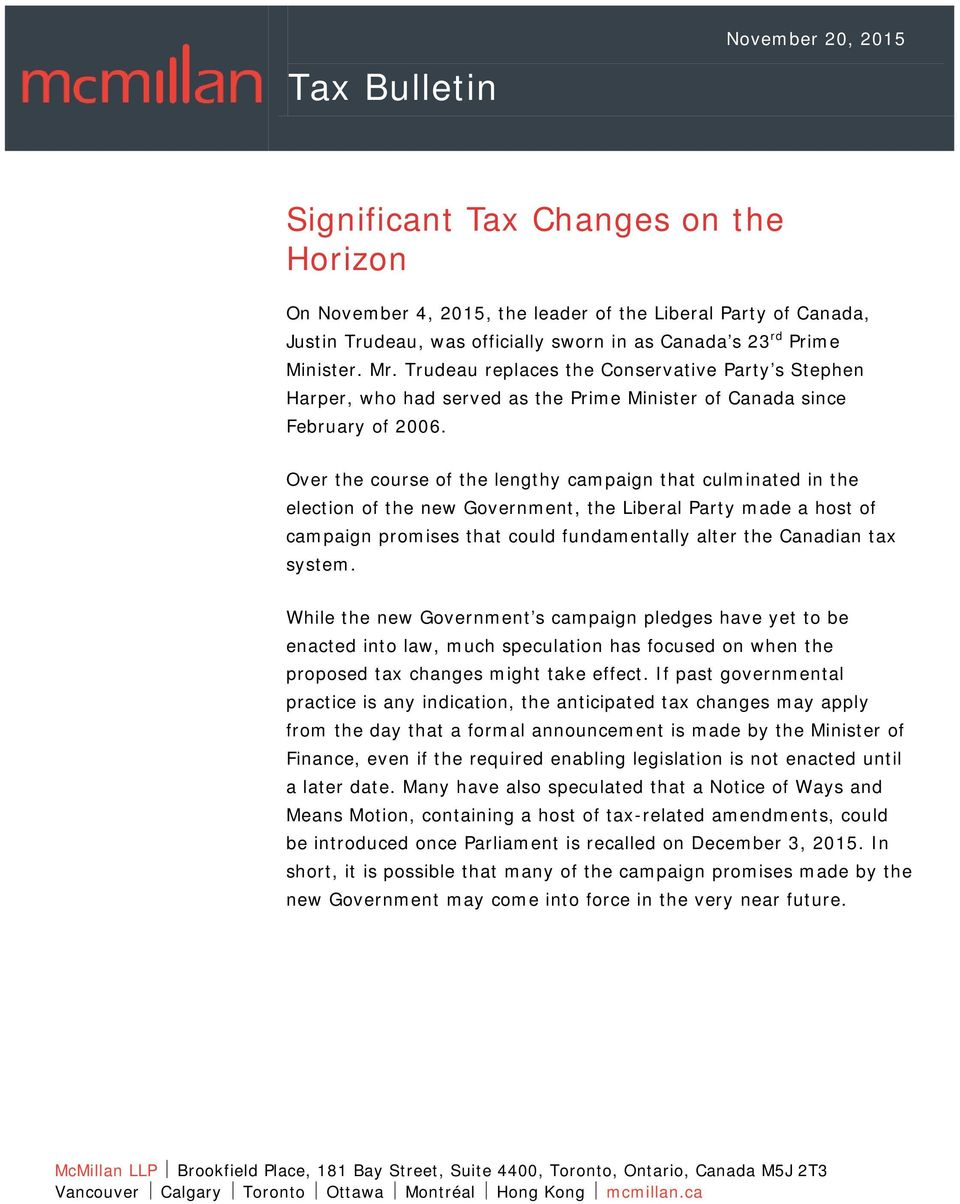Over the course of the lengthy campaign that culminated in the election of the new Government, the Liberal Party made a host of campaign promises that could fundamentally alter the Canadian tax