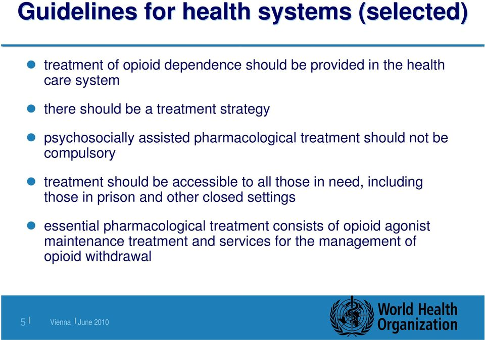 treatment should be accessible to all those in need, including those in prison and other closed settings essential