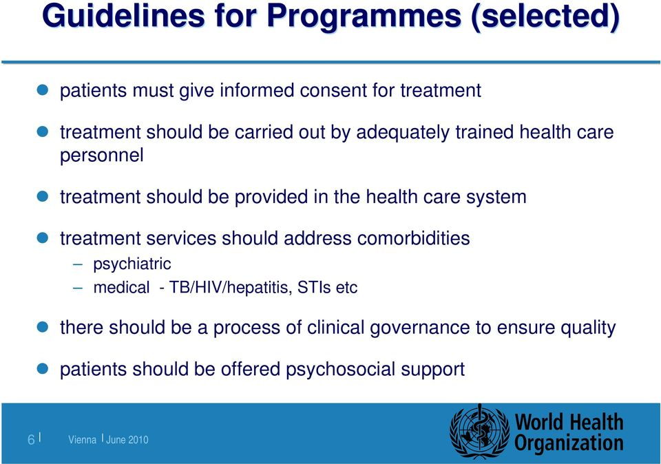 system treatment services should address comorbidities psychiatric medical - TB/HIV/hepatitis, STIs etc