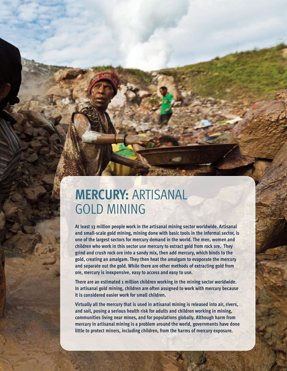 The men, women and children who work in this sector use mercury to extract gold from rock ore.