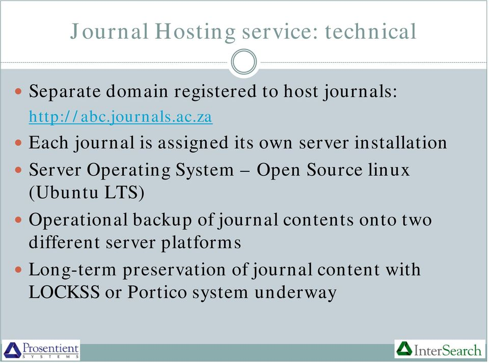 za Each journal is assigned its own server installation Server Operating System Open Source