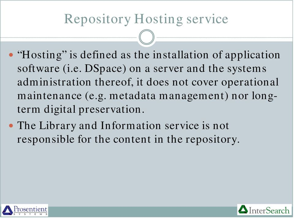 (i.e. DSpace) on a server and the systems administration thereof, it does not cover