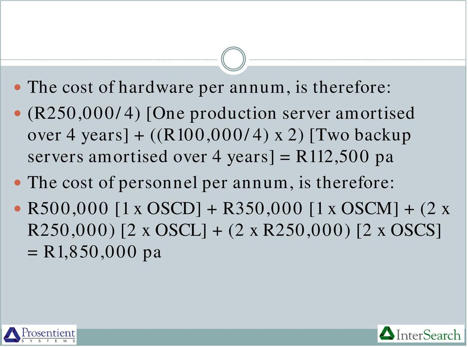 years] = R112,500 pa The cost of personnel per annum, is therefore: R500,000 [1 x