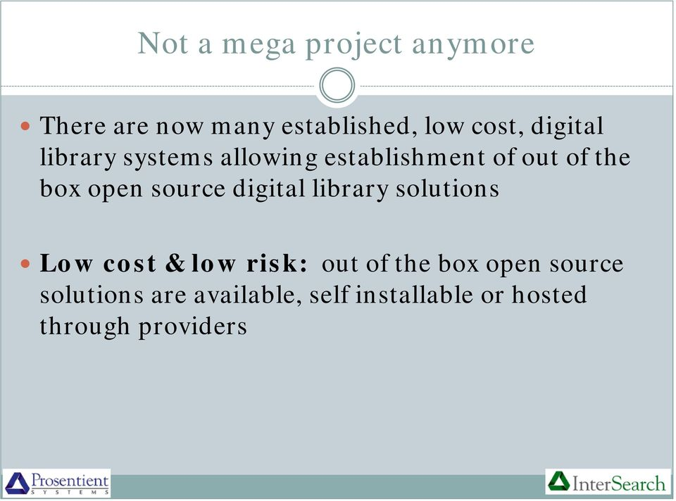 source digital library solutions Low cost & low risk: out of the box