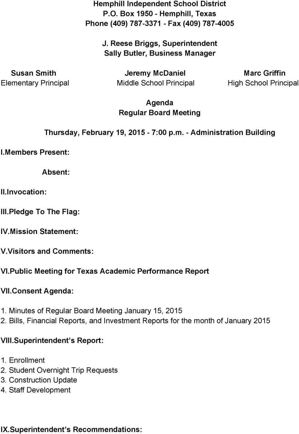 Invocation: Agenda Regular Board Meeting Thursday, February 19, 2015-7:00 p.m. - Administration Building Absent: III.Pledge To The Flag: IV.Mission Statement: V.Visitors and Comments: VI.