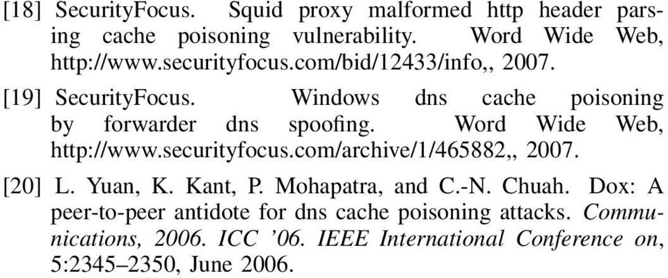 Word Wide Web, http://www.securityfocus.com/archive/1/465882,, 2007. [20] L. Yuan, K. Kant, P. Mohapatra, and C.-N. Chuah.