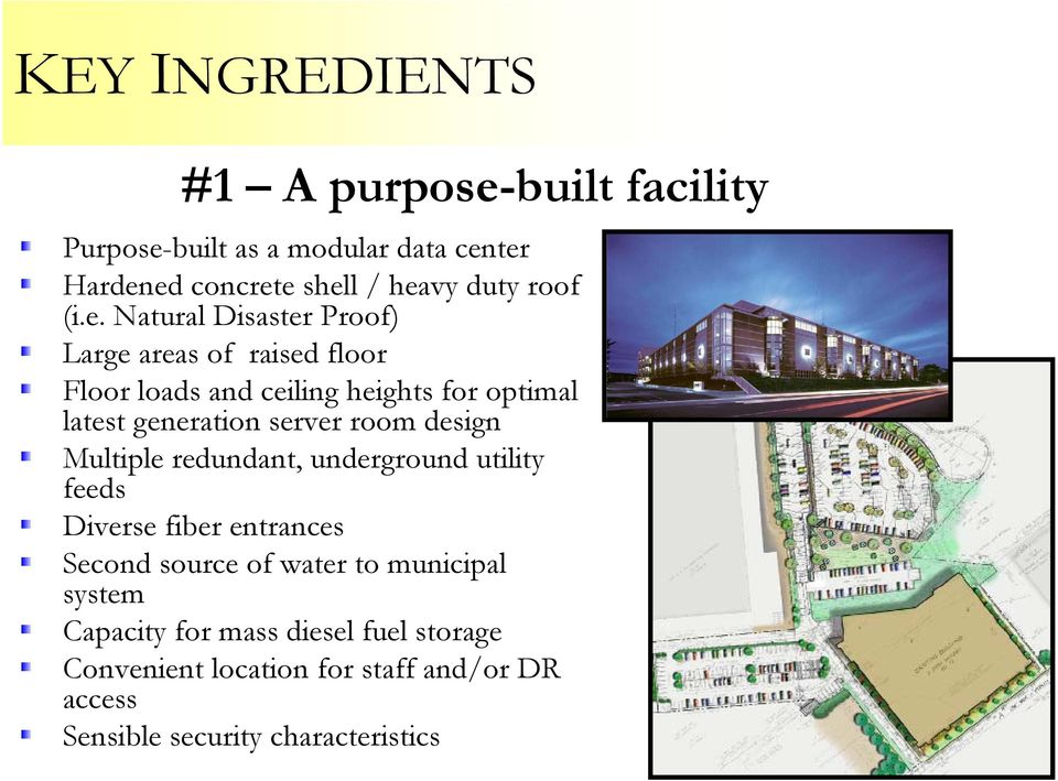 server room design Multiple redundant, underground utility feeds Diverse fiber entrances Second source of water to municipal