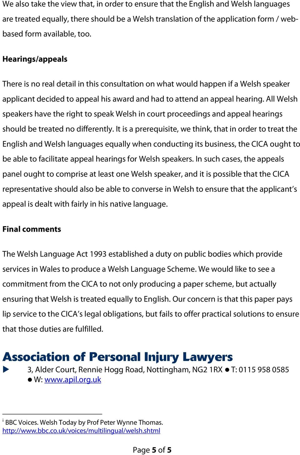 All Welsh speakers have the right to speak Welsh in court proceedings and appeal hearings should be treated no differently.
