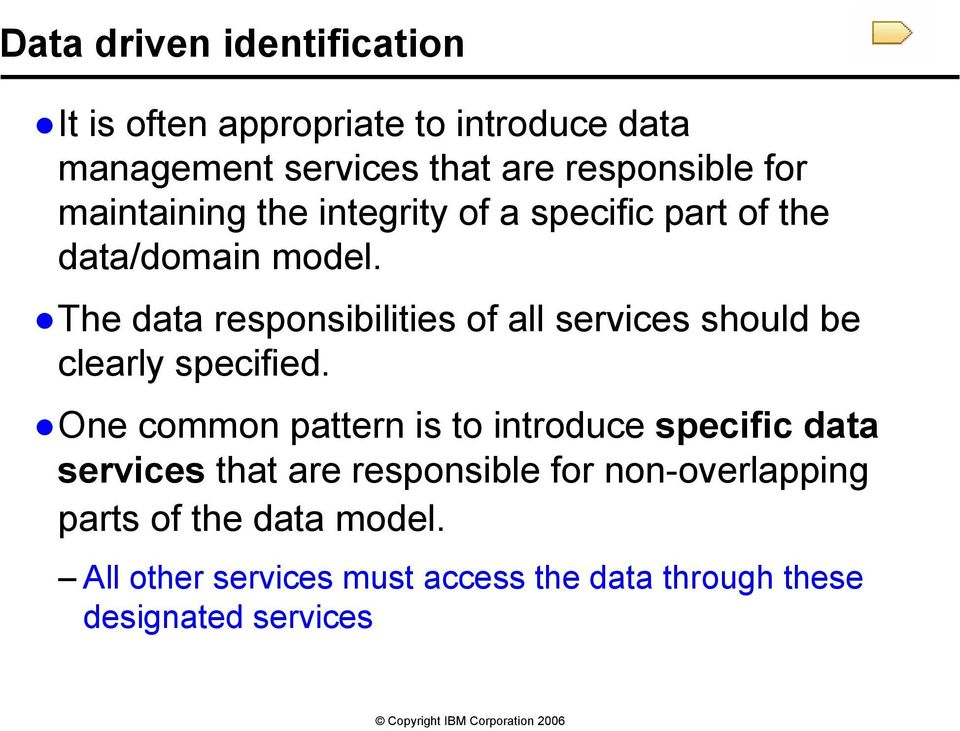 The data responsibilities of all services should be clearly specified.