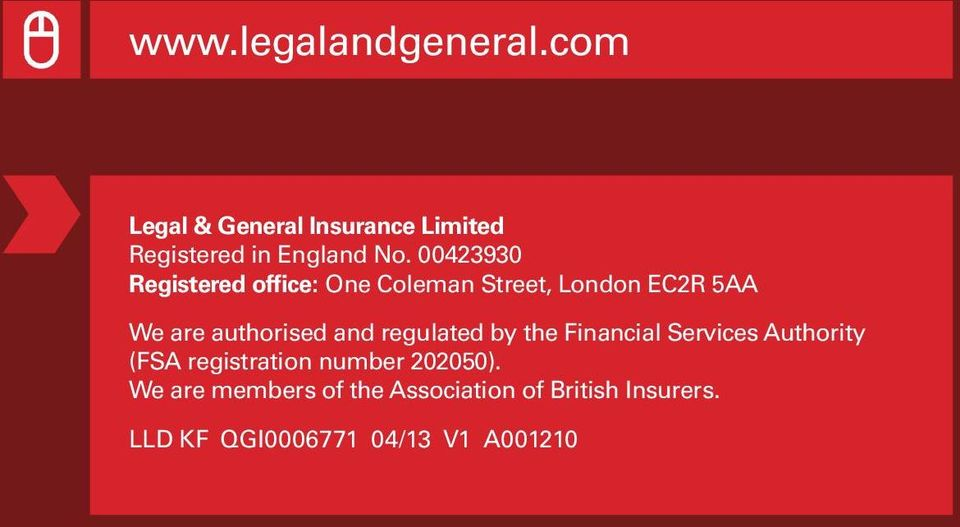 00423930 Registered office: One Coleman Street, London EC2R 5AA We are authorised and
