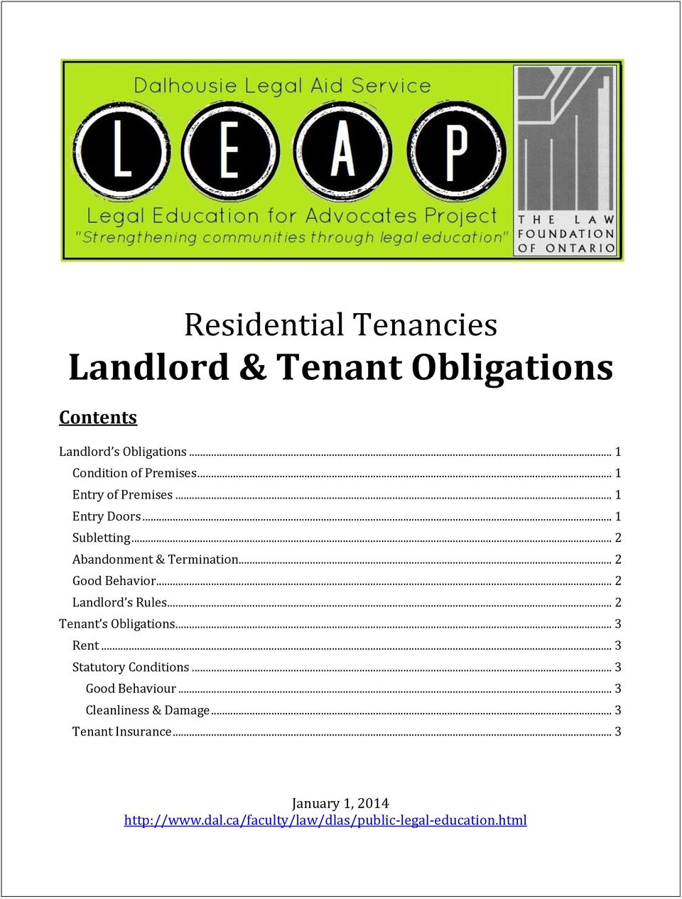 .. 2 Landlord s Rules... 2 Tenant s Obligations... 3 Rent... 3 Statutory Conditions... 3 Good Behaviour.